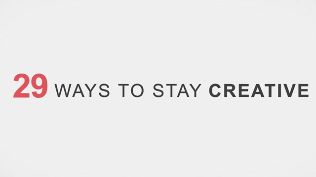 29 Ways to Stay Creative [TV].